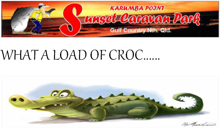 Welcome to the very first edition of the Croc for 2018 Sunset Caravan Park - Karumba Point Sunset Caravan Park Accommodation Hotel Villas Cabins Powered Unpowered Sites