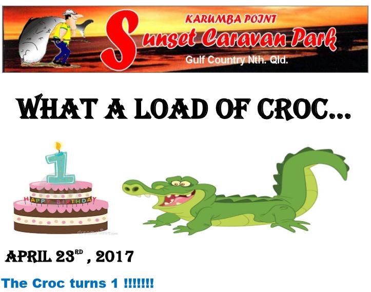 April 23RD , 2017 The Croc turns 1 !!!!!!! Karumba Point Sunset Caravan Park