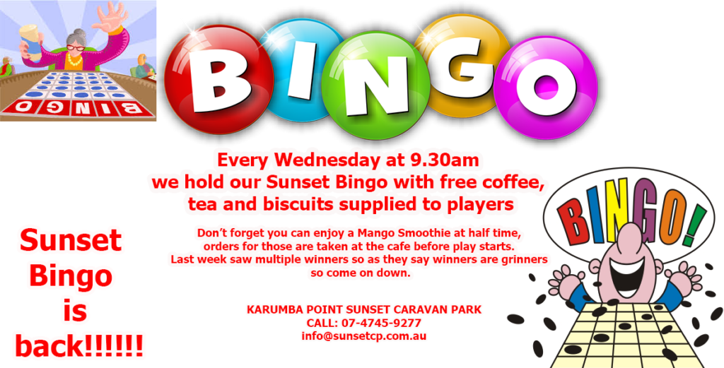 Every Wednesday at 9.30am we hold our Sunset Bingo with free coffee, tea and biscuits supplied to players