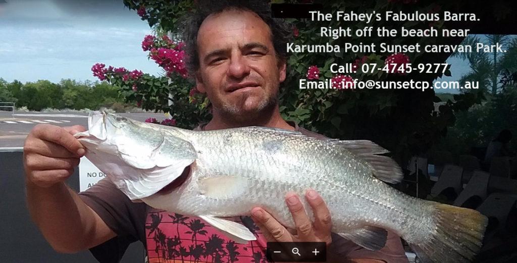 The Fahey's Fabulous Barra. Right off the beach near Karumba Point Sunset caravan Park.