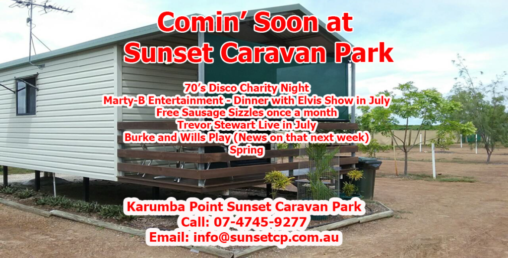 Upcoming at Park Karumba Point Sunset Caravan Park July 2017