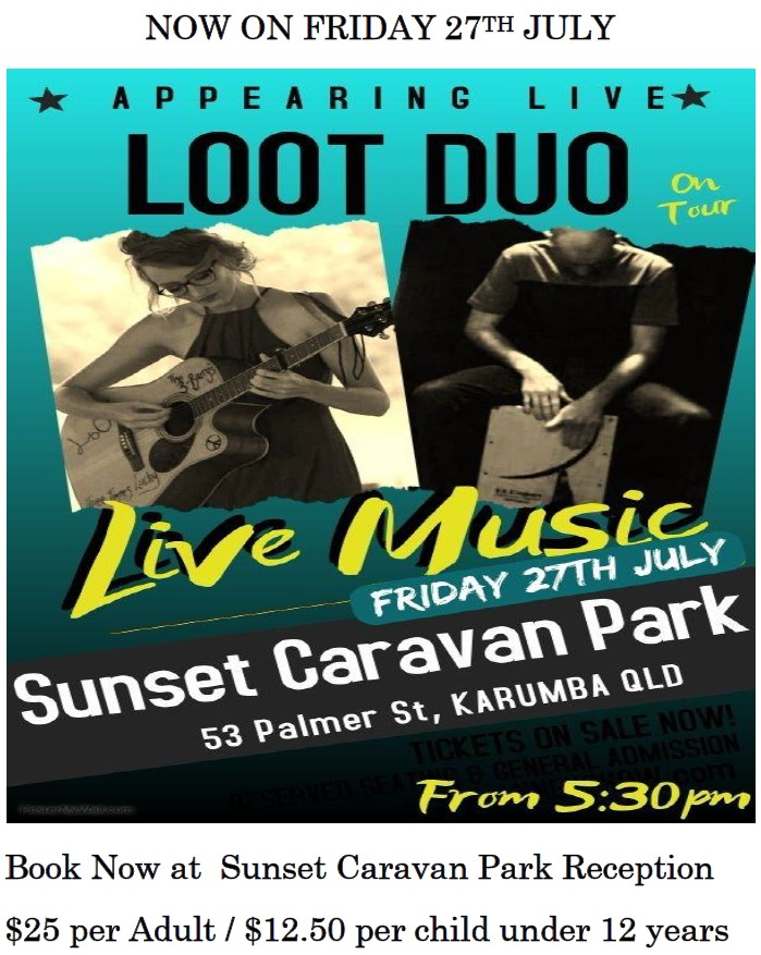 Now on Friday 27th July 2018 Loot Duo Appearing Live Karumba Point Sunset Caravan Park