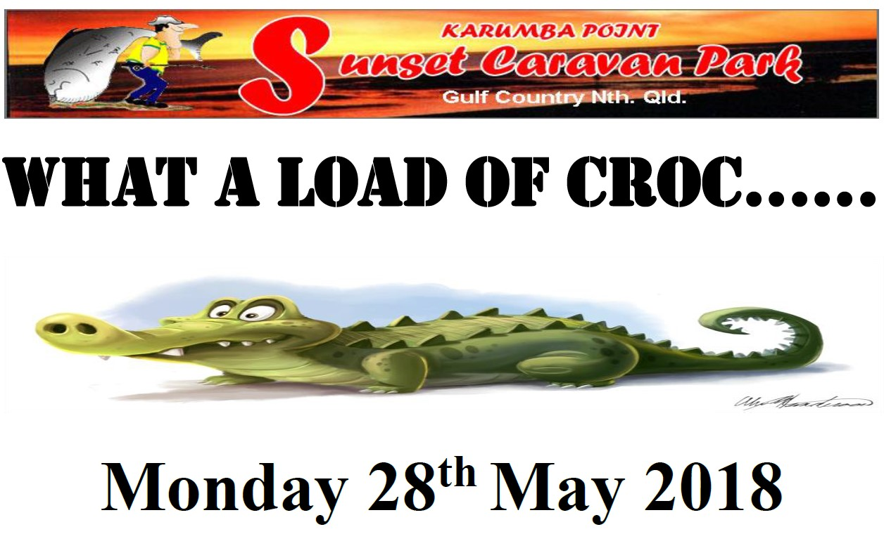 What a Load of Croc 28th May 2018