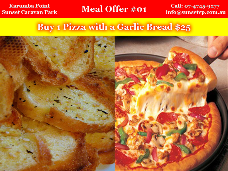 Meal Offer #01 Karumba Point Sunset Caravan Park Buy 1 pizza with a garlic bread $25